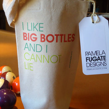 I Like Big Bottles And I Cannot Lie - Wine Tote Bag - FREE SHIPPING