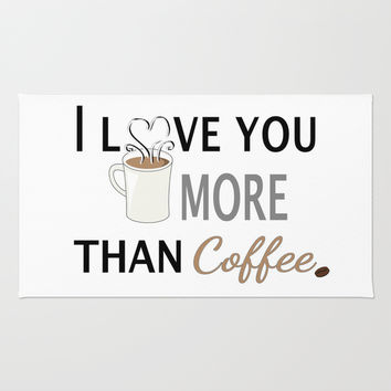 I Love You More than Coffee Rug by Cute To Boot