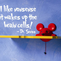 Dr Seuss Quote Vinyl Wall Decal 'I like nonsense it by InitialYou
