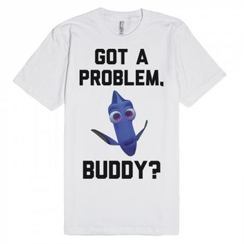 Dori: Got a Problem Buddy?