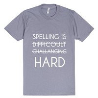 Spelling Is Hard-Unisex Slate T-Shirt