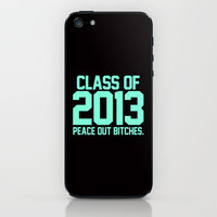 Class of 2013 Peace Out Bitches Tiffany iPhone & iPod Skin by Rex Lambo | Society6