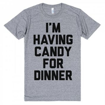 I'm Having Candy For Dinner