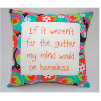Funny Cross Stitch Pillow, Cross Stitch Quote, Multicolor Pillow, Dirty Mind Quote