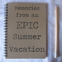 Memories from an EPIC Summer Vacation - 5 x 7 journal