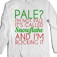 Pale I'M Not Pale It'S Called Snowflake Longsleeve |