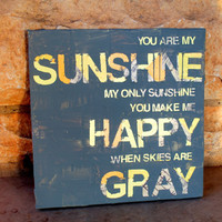 You are my Sunshine collage, canvas (12x12), gray and yellow