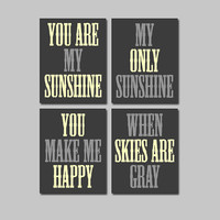 Charcoal Grey Gray Yellow - You Are My Sunshine 8x10 Set of 4 Wall Art Decor Prints Poster Nursery Child Kid Room Typography