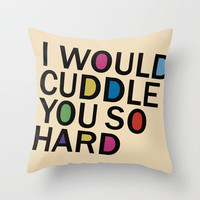 I Would Cuddle You So Hard  ,T-shirt Throw Pillow by Mark Ashkenazi