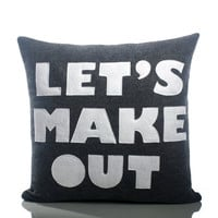 LET'S MAKE OUT - charcoal and white- 16 inch recycled felt applique pillow