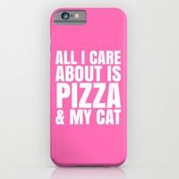ALL I CARE ABOUT IS PIZZA & MY CAT (Pink) iPhone & iPod Case by CreativeAngel