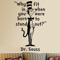 Dr Seuss Cat in the Hat Why fit in wall quote phrase word saying vinyl decal 15x23.5