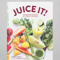 Juice It!: Energizing Blends For Today's Juicers By Robin Asbell  & Antonis Achilleos- Assorted One