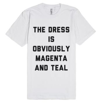 The Dress Is Obviously Magenta And Teal-Unisex White T-Shirt