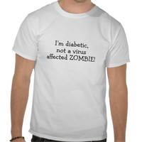 I'm diabetic shirt from Zazzle.com