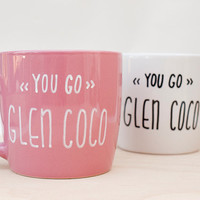 You Go Glen Coco Coffee Mug // Mean Girls Mugs // Funny Coffee Mugs for Girls // Pink Coffee Mugs // Pink Coffee Cups