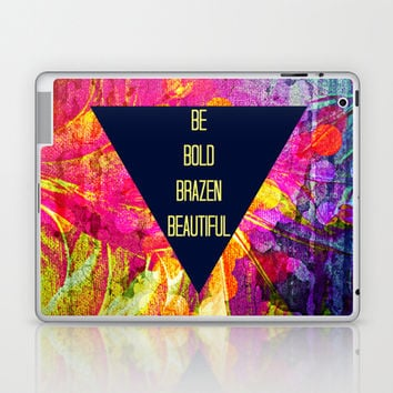 BE BOLD BRAZEN BEAUTIFUL Abstract Typography Hipster Geometric Triangle Colorful Rainbow Fine Art Laptop & iPad Skin by EbiEmporium