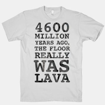 The Floor Really Was Lava