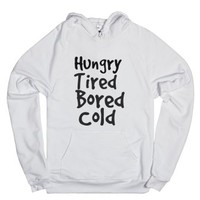 Hungry, Tired Bored Cold-Unisex White Hoodie