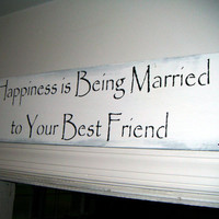 Handpainted Wedding Sign - Happiness is Being Married to Your Best Friend