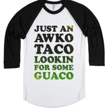 Just An Awko Taco Lookin For Some Guaco (Baseball Shirt)-T-Shirt