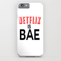 Netflix Is Bae iPhone & iPod Case by Poppo Inc.