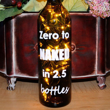 Wine Bottle Lights - Zero to NAKED in 2.5 Bottles - Unique Funny Gift