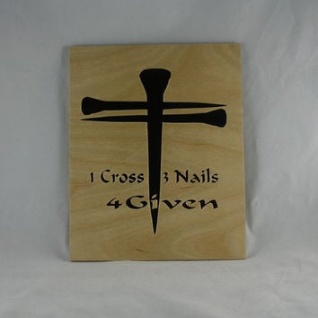 """Cross Portrait Of Nails With Saying """" 1 Cross 3 Nails 4 Given"""" Handmade From Birch Wood"""