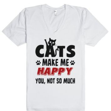 Cats Make Me Happy - You, Not So Much-Unisex White T-Shirt