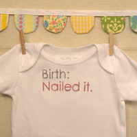 birth: nailed it --- white Onesuit, size 0-3 months