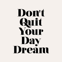 """Inspirational Quote Motivational """"Don't Quit Your Daydream"""" Typography Print Wall Decor - PRINTABLE DOWNLOAD"""