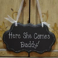 """Wedding Sign, Hand Painted Wooden Ring Bearer / Flower Girl Sign, """"Here She Comes Daddy"""""""