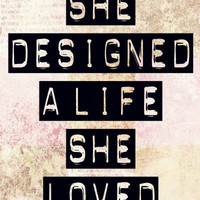 Typography Art  She Designed a life  8x10  By by MursBlanc on Etsy