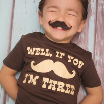 Well, If You Mustache, I'm....    Birthday T-shirt - Little Man Birthday Shirt - Chocolate and Cream - Can be customized for any age.