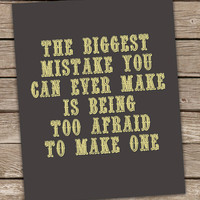 The Biggest Mistake Inspirational Wall Art by digibuddhaArtPrints