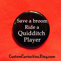 Save a broom Ride a Quidditch Player Flair by CustomCuriosities