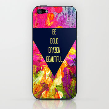 BE BOLD BRAZEN BEAUTIFUL Abstract Typography Hipster Geometric Triangle Colorful Rainbow Fine Art iPhone & iPod Skin by EbiEmporium