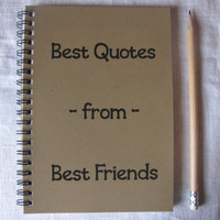Best Quotes from Best Friends - 5 x 7 journal