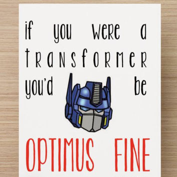 Buy 1 Get 1 FREE--Optimus Fine Valentines Day Card- Funny Vday Card