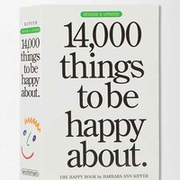 14,000 Things To Be Happy About By Barbara Ann Kipfer-