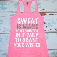 Sweat Is Magic Cover Yourself In It Daily To Grant Your Wishes. Workout Tank Top. Shirt. Burnout tank. Gym Tank Top. running. marathon.