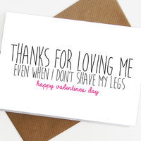 Valentines day card, thanks for loving me boyfriend card, cards for him, shave my legs love card valentines day card for him I love you