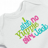 Girls Duck Dynasty Onesuit I ain't no Yuppie girl Jack Bodysuit Embroidered
