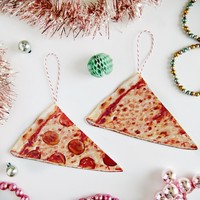 Everyday is a Holiday — Pizza slice ornaments (choice of plain or pepperoni)