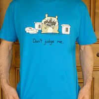 Don't Judge Me Tshirt (available in mens and womens sizes)