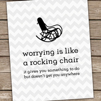 Worrying is Like a Rocking Chair Inspirational Wall Art Print White Gray Chevron Poster 11x14 Positive Inspirational Quote Premium Print