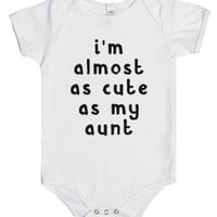 Almost As Cute As My Aunt-Unisex White Baby Onesuit 00
