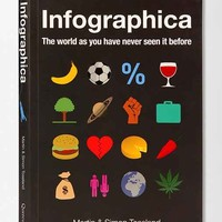 Infographica: Visualizing A World Of Information By Martin & Simon Toseland- Assorted One