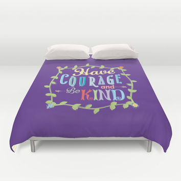 Have Courage and Be Kind  Duvet Cover by Page394