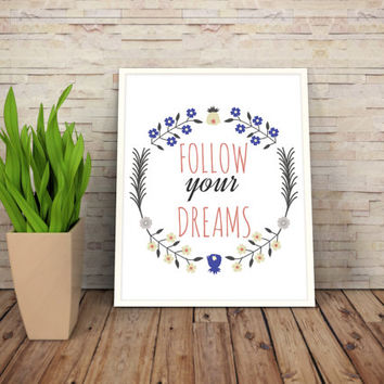 """Printable Art Motivational Print Typography Poster Inspirational Prints """"Follow your dreams"""" Instant Download"""